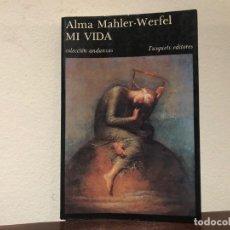 Libros de segunda mano: MI VIDA. ALMA MAHLER-WERFEL. TUSQUETS EDITORES. MAHLER. GROPIUS . BAUHAUS. KOKOSCHKA. Lote 194343913