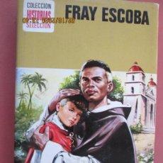 Libros de segunda mano: FRAY ESCOBA , COLECCION HISTORIAS SELECCION 1973. Lote 194349473