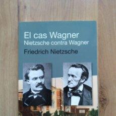 Libros de segunda mano: EL CAS WAGNER. NIETZSCHE CONTRA WAGNER. FRIEDICH NIETZSCHE.. Lote 194384858