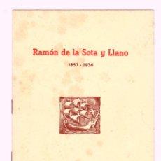 Libros de segunda mano: RAMON DE LA SOTA Y LLANO 1857-1936. BILBAO. Lote 194386460