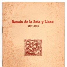 Libros de segunda mano: RAMON DE LA SOTA Y LLANO 1857-1936. BILBAO. Lote 194386531