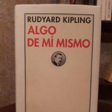 Libros de segunda mano: RUDYARD KIPLING - ALGO DE MÍ MISMO. Lote 194533540