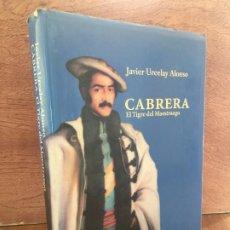 Libros de segunda mano: CABRERA EL TIGRE DEL MAESTRAZGO - JAVIER URCELAY - ARIEL - ILUSTRADO - TAPA DURA Y SOBRECUBIERTA. Lote 194574541