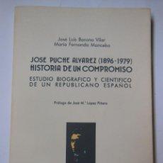 Libros de segunda mano: JOSÉ PUCHE ALVAREZ (1896-1979) HISTORIA DE UN COMPROMISO. BARONA VILAR JOSÉ LUIS Y MANCEBO M.F. 1989. Lote 194574573
