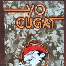 Libros de segunda mano: YO CUGAT LOS PRIMEROS 80 AÑOS PRÓLOGO FRANK SINATRA. Lote 194584728
