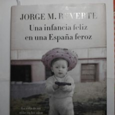 Libros de segunda mano: UNA INFANCIA FELIZ EN UNA ESPAÑA FEROZ.. Lote 194585295