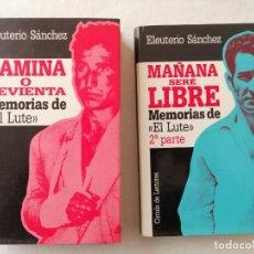 Libros de segunda mano: LOTE 2 LIBROS EL LUTE CAMINA O REVIENTA MAÑANA SERÉ LIBRE OBRA COMPLETA ELEUTERIO SANCHEZ ( 1987 ) . Lote 194612896