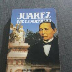 Libros de segunda mano: JUAREZ . IVIE E. CADENHEAD . BIBLIOTECA SALVAT DE GRANDES BIOGRAFÍAS. Lote 194624107