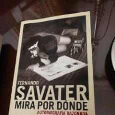 Libros de segunda mano: MIRA POR DÓNDE FERNANDO SAVATER. Lote 194629513