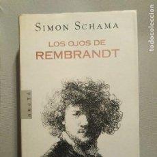 Libros de segunda mano: LOS OJOS DE REMBRANDT SIMON SCHAMA. Lote 194638503