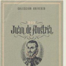 Libros de segunda mano: COLECCIÓN UNIVERSO. JUAN DE AUSTRIA. EDICIONES ESPAÑA 194?. Lote 194681495