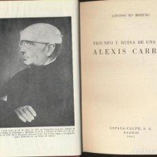Libros de segunda mano: ALFONSO Mª MORENO. TRIUNFO Y RUINA DE UNA VIDA, ALEXIS CARREL. ESPASA CALPE 1961. Lote 194681497