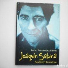Libros de segunda mano: JAVIER MENÉNDEZ FLOREZ JOAQUÍN SABINA PERDONEN LA TRITEZA Y98857T . Lote 194684365