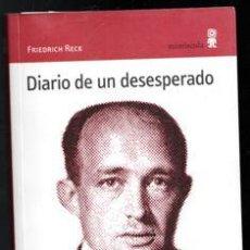Libros de segunda mano: DIARIO DE UN DESESPERADO, FRIEDRICH RECK. Lote 194711420