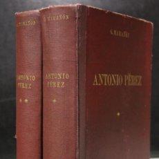 Libros de segunda mano: ANTONIO PÉREZ. (EL HOMBRE, EL DRAMA, LA ÉPOCA.). OBRA COMPLETA, VOLÚMENES I Y II.. Lote 194716082