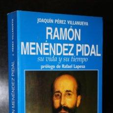 Libros de segunda mano: RAMÓN MENÉNDEZ PIDAL. SU VIDA Y SU TIEMPO.. Lote 194716636