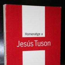 Libros de segunda mano: HOMENATGE A JESÚS TUSON.. Lote 194723302