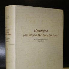 Libros de segunda mano: HOMENAJE A JOSÉ MARÍA MARTÍNEZ CACHERO. INVESTIGACIÓN Y CRÍTICA. CREACIÓN. TOMO III.. Lote 194724312