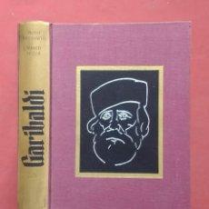 Libros de segunda mano: GARIBALDI - INDRO MONTANELLI - 1ª EDICIÓN - 1967. Lote 194725398