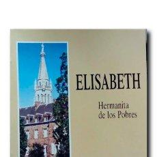 Libros de segunda mano: ELISABETH LOUISGRAND. 1902-1948. HERMANITA DE LOS POBRES. Lote 194725976