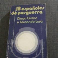 Libros de segunda mano: 18 ESPAÑOLES DE POSGUERRA. DIEGO GALÁN Y FERNANDO LARA .. Lote 194730563