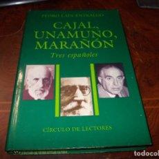 Libros de segunda mano: CAJAL, UNAMUNO, MARAÑÓN, TRES ESPAÑOLES. PEDRO LAÍN ENTRALGO. CÍRCULO DE LECTORES 1.988. Lote 194730870