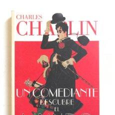 Libros de segunda mano: CHARLES CHAPLIN. UN COMEDIANTE DESCUBRE EL MUNDO .-NUEVO. Lote 194738488