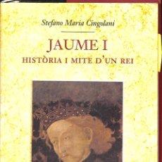 Libros de segunda mano: JAUME I.: HISTÒRIA I MITE D'UN REI - MARIA CINGOLANI STEFANO - EDICIONS 62. Lote 194858435