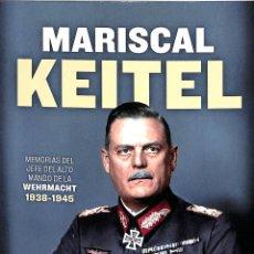 Libros de segunda mano: MARISCAL KEITEL MEMORIAS - WILHELM KEITEL - LA ESFERA DE LOS LIBROS GUERRA MUNDIAL. Lote 194858580
