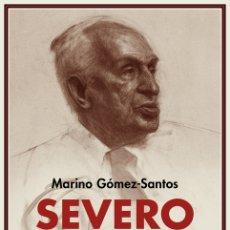 Libros de segunda mano: SEVERO OCHOA NO ERA DE ESTE MUNDO.MARINO GÓMEZ-SANTOS.-NUEVO. Lote 194861193