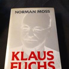Libros de segunda mano: KLAUS FUCHS. EL HOMBRE QUE ROBÓ LA BOMBA ATÓMICA. NORMAN MOSS. Lote 194862711