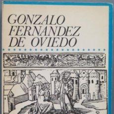 Libros de segunda mano: GONZALO FERNANDEZ DE OVIEDO. MANUEL BALLESTEROS. Lote 194869575