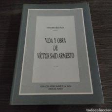 Libros de segunda mano: VIDA Y OBRA DE VÍCTOR SAID ARMESTO FIRMADO POR FERNANDO DÍAZ PLAJA. Lote 194872815