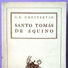 Libros de segunda mano: G. K. CHESTERTON . SANTO TOMÁS DE AQUINO. Lote 194873376