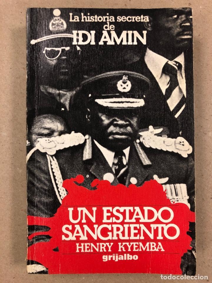 UN ESTADO SANGRIENTO. HENRY KYEMBA. GRIJALBO 1978. LA HISTORIA SECRETA DE IDI AMIN. (Libros de Segunda Mano - Biografías)