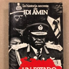 Libros de segunda mano: UN ESTADO SANGRIENTO. HENRY KYEMBA. GRIJALBO 1978. LA HISTORIA SECRETA DE IDI AMIN.. Lote 194876697
