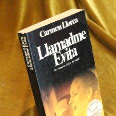 Libros de segunda mano: LLAMADME EVITA,CARMEN LLORCA,EDITORIAL PLANETA,1980.. Lote 194879002