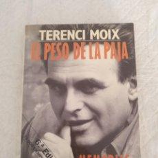 Libros de segunda mano: EL PESO DE LA PAJA. MEMORIAS. EL CINE DE LOS SÁBADOS. TERENCI MOIX. BIOGRAFIAS Y MEMORIAS. LIBRO. Lote 194884935