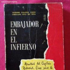 Libros de segunda mano: EMBAJADOR EN EL INFIERNO-TORCUATO LUCA DE TENA-TEODORO PALACIOS CUETO-DIVISIÓN AZUL.. Lote 194893560