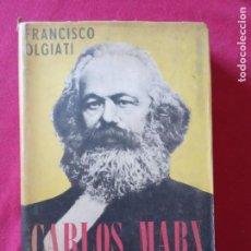 Libros de segunda mano: CARLOS MARX- FRANCISCO OLGIATI, ED. DIFUSIÓN, 1950.. Lote 194896980