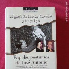 Libros de segunda mano: PAPELES POSTUMOS DE JOSE ANTONIO- MIGUEL PRIMO DE RIVERA Y URQUIJO.. Lote 194899870