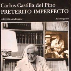Libros de segunda mano: PRETÉRITO IMPERFECTO. CARLOS CASTILLA DEL PINO. Lote 194903591