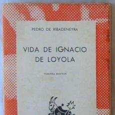 Libros de segunda mano: VIDA DE IGNACIO DE LOYOLA - PEDRO DE RIBADENEIRA - COL. AUSTRAL 1967 - VER INDICE. Lote 194927757