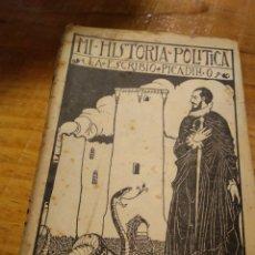 Libros de segunda mano: MI HISTORIA POLÍTICA. LA ESCRIBIÓ PICADILLO.. Lote 194931558