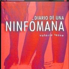 Libros de segunda mano: DIARIO DE UNA NINFÓMANA. VALÉRIE TASSO. ¡¡COMO NUEVO!!. Lote 194932005