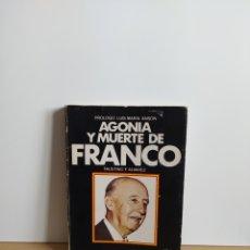 Libros de segunda mano: AGONIA Y MUERTE DE FRANCO FAUSTINO F ALVAREZ PROLOGO LUIS MARIA ANSON. Lote 194932968