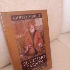 Libros de segunda mano: EL ÚLTIMO FARAÓN. GILBERT SINOUÉ. Lote 194941671