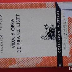 Libros de segunda mano: VIDA Y OBRA DE FRANZ LISTZ. FEDERICO SOPENA. COLECCIÓN AUSTRAL Nº1217 1ªED. 1954 ESPASA CALPE. Lote 194943640
