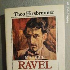 Libros de segunda mano: MAURICE RAVEL VIDA Y OBRA THEO HIRSBRUNNER. Lote 194965846