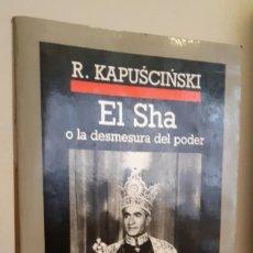 Libros de segunda mano: EL SHA O LA DESMESURA DEL PODER RYSZARD KAPUSCINSKI EDITORIAL ANAGRAMA 2007 . Lote 194966336